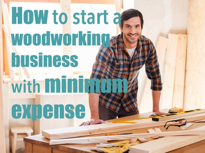 learn how to start a woodworking business from home